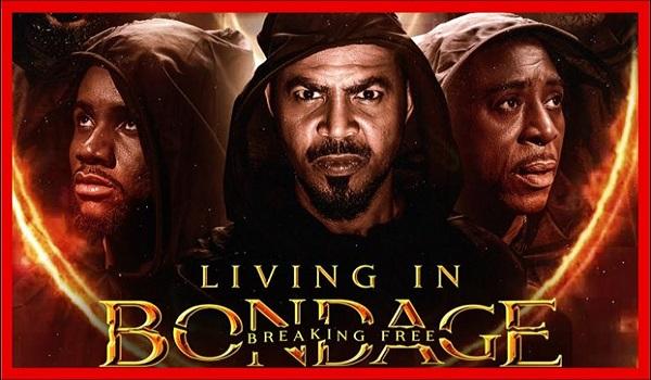 Living in Bondage 2: Breaking Free